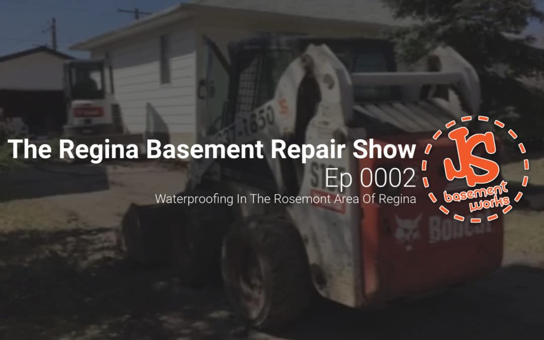 The Regina Basement Repair Show; Waterproofing In The Rosemont Area of Regina | Episode 0002