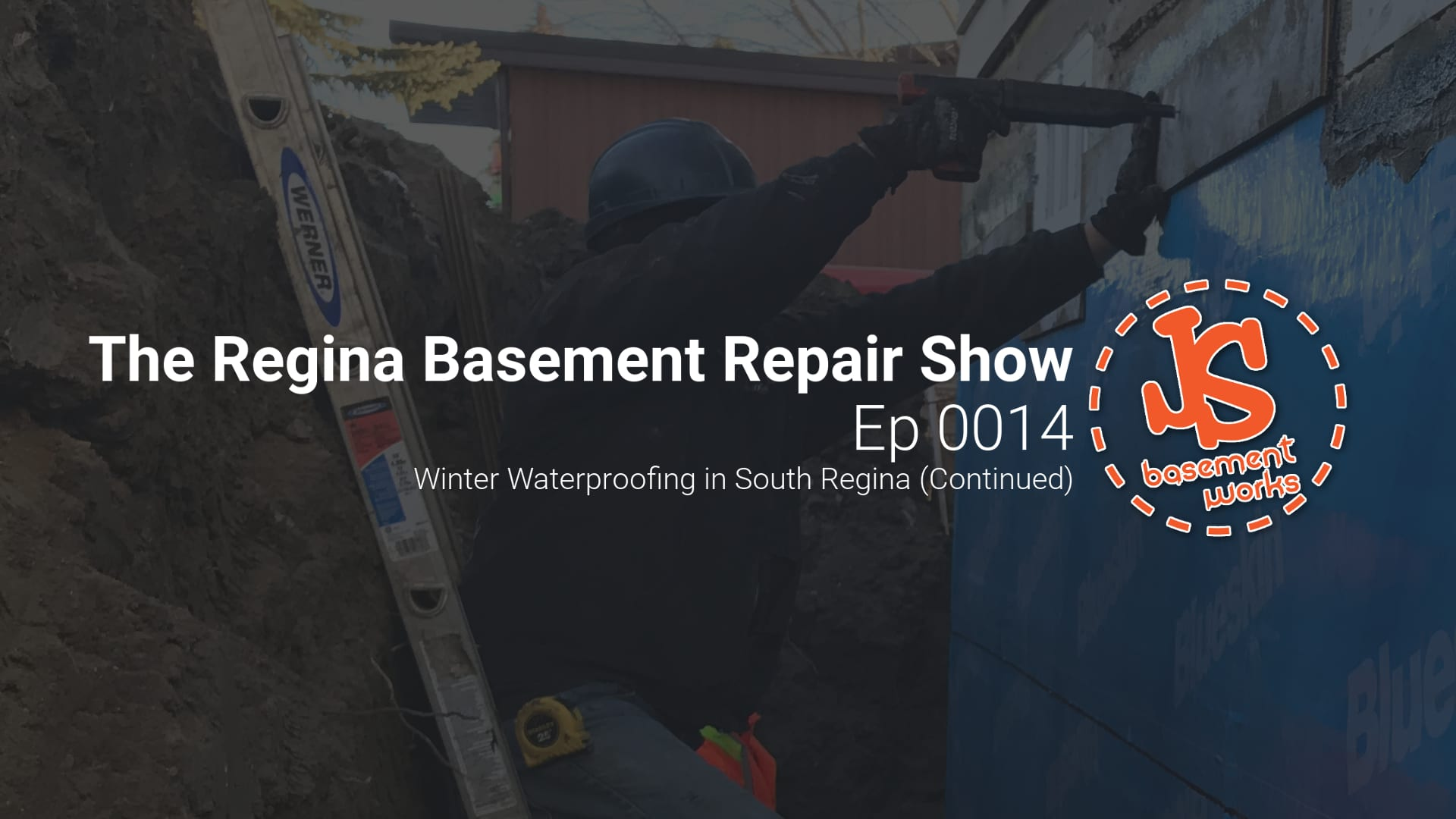 The Regina Basement Repair Show - Winter Waterproofing | Episode 0014